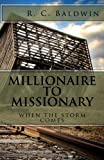 Millionaire to Missionary, R. Baldwin, 1477581073