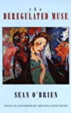 The Deregulated Muse: Essays on Contemporary British and Irish Poetry