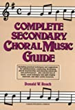 Complete Secondary Choral Music Guide, Donald W. Roach, 0131625381