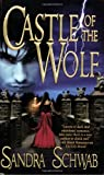 Front cover for the book Castle of the Wolf by Sandra Schwab