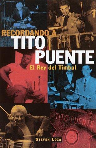 Recordando A Tito Puente: El Rey Del Timbal
