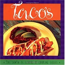 Tacos: Susan Curtis and Daniel Hoyer, With R. Allen Smith ; Photography by Lois Ellen Frank (Santa Fe School of Cooking Series)