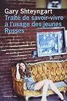 Traité de savoir-vivre à l'usage des jeunes Russes par Shteyngart