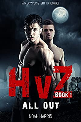 HvZ: All Out (M/M Gay Sports Shifter Romance)