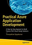 Practical Azure Application Development: A Step-by-Step Approach to Build Feature-Rich Cloud-Ready Solutions