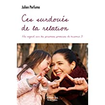 Ces surdoués de la relation: Un regard sur les personnes porteuses de la trisomie 21 (Vie des hommes) (French Edition)
