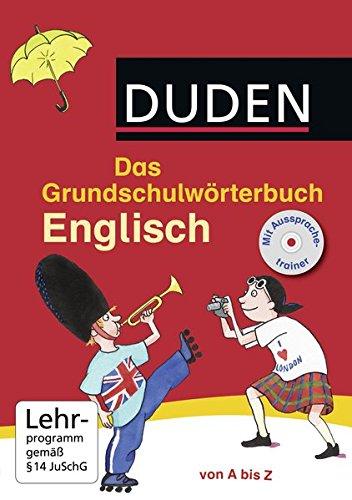 Duden Grundschulwörterbuch Englisch mit CD-ROM: von A bis Z (Duden - Grundschulwörterbücher)