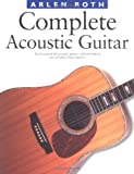 Complete Acoustic Guitar, Arlen Roth, 0825672716