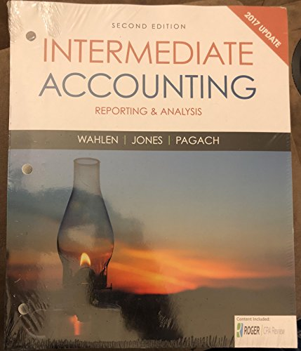 Intermediate Accounting: Reporting and Analysis, 2017 Update, Loose-Leaf Version