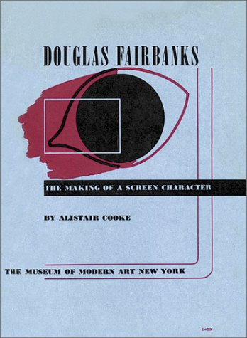 Douglas Fairbanks: The Making of a Screen Character PDF