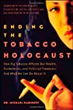 Ending the Tobacco Holocaust, Michael Rabinoff, 1600700128