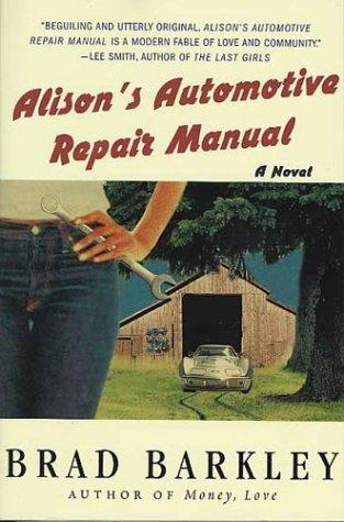 Read Online Alison's Automotive Repair Manual: A Novel pdf