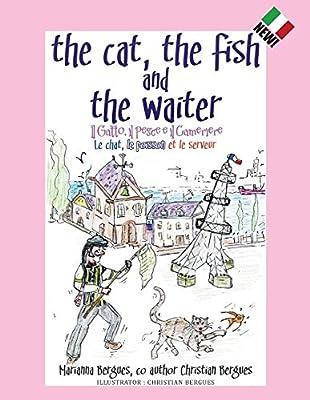 The Cat, the Fish and the Waiter: Il Gatto, Il Pesce E Il Cameriere