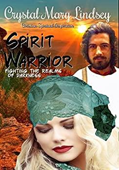 Spirit Warrior: Fighting the Realms of Darkness by [Lindsey, Crystal Mary]