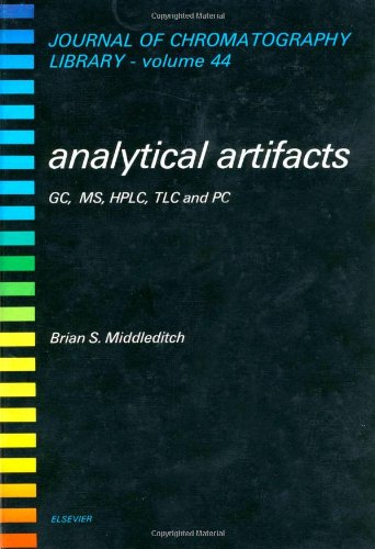 Analytical Artifacts: Gc, MS, Hplc, Tlc, and PC (JOURNAL OF CHROMATOGRAPHY LIBRARY)