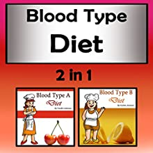 Blood Type Diets: 2 in 1: Understand Your Blood Type and Get the Right Diet Audiobook by Frankie Jameson Narrated by Lynn Roberts