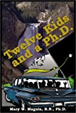 Twelve Kids and a Ph. D., Mary Magula, 0805959483