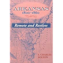 Arkansas, 1800-1860: Remote and Restless