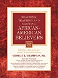 Reaching, Teaching and Growing African-American Believers, George Champion Sr., 1594678472