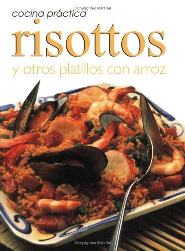 Cocina Pratica: Risottos y Otros Platillos (Cocina Practica) (Spanish Edition)