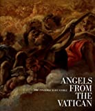 Angels from the Vatican, Allen Duston, Paolo Liverani, Maurizio Sannibale, Basil Cole, Robert Christian, Arnold Nesselrath, 0810963558