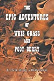 The Epic Adventures of Whiz Grass and Poot Berry, Church Frank and Aloura Barnas, 1463445245