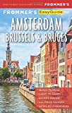 Frommer s EasyGuide to Amsterdam, Brussels and Bruges