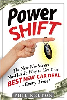 power shift the new no stress no hassle way to get your best new car deal every time phil. Black Bedroom Furniture Sets. Home Design Ideas