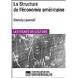 La Structure de l'économie américaine de Wassily Leontief: Les Fiches de lecture d'Universalis