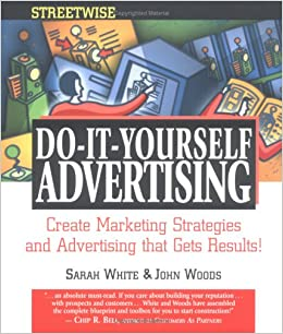 Streetwise do it yourself advertising create marketing strategies streetwise do it yourself advertising create marketing strategies and advertising that get results amazon books solutioingenieria Choice Image