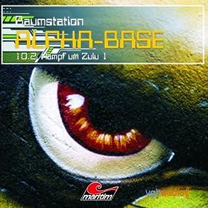 Kampf um Zulu I (Raumstation Alpha-Base 10.2) Hörspiel