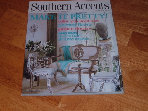 SOUTHERN ACCENTS. The Magazine of Fine Southern Interiors and Gardens. July-August, 2006