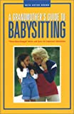 A Grandmother's Guide to Babysitting, Ruth Meyer Brown, 1931868492