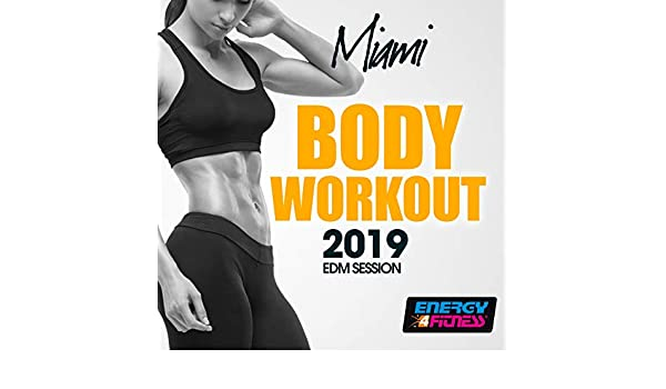 Miami Body Workout 2019 Edm Session by Various artists on