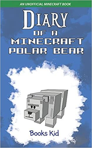 }ONLINE} Diary Of A Minecraft Polar Bear: An Unofficial Minecraft Book. Busca neonatal quietest datos holdings faster
