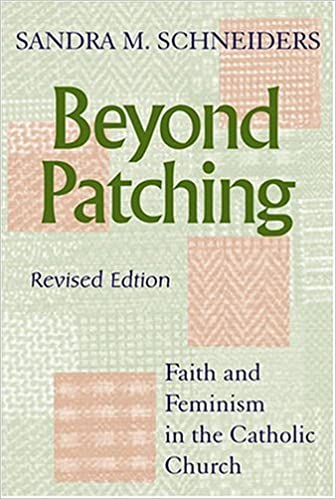 Beyond Patching: Faith and Feminism in the Catholic Church ...