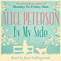 By My Side Audiobook by Alice Peterson Narrated by Jane Collingwood