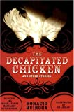 img - for The Decapitated Chicken and Other Stories book / textbook / text book