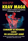 img - for Krav-Maga: Comment se d?endre contre un assaillant arm?M?hode originale isra?ienne d'autod?ense et techniques de combat (French Edition) by Imi Sde-Or (2015-12-10) book / textbook / text book