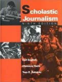 img - for Scholastic Journalism by Earl English (1996-04-30) book / textbook / text book