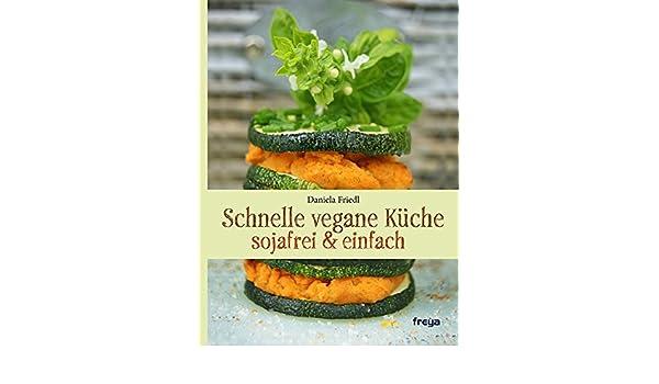 Schnelle vegane küche  Schnelle vegane Küche: 9783990251157: Amazon.com: Books