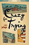 Crazy for Trying, Joni Rodgers, 1878448730