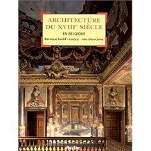 Architecture du xviiie en belgique baroque tardif rococo néo-clas