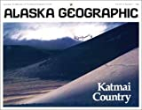 Katmai Country (Alaska Geographic)
