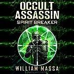 Spirit Breaker: Occult Assassin #3 | William Massa