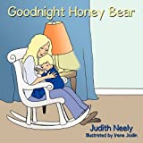 Goodnight Honey Bear, Judith Neely, 1449016227