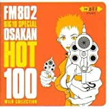 FM802 BIG10 SPECIAL~OSAKAN HOT 100