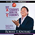 Why 'A' Students Work for 'C' Students and 'B' Students Work for the Government: Rich Dad's Guide to Financial Education for Parents Audiobook by Robert T. Kiyosaki Narrated by Tim Wheeler
