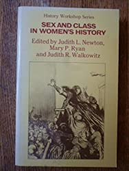 Sex and Class in Women's History (History Workshop Series)