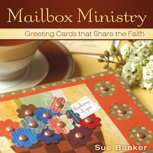 Download Mailbox Ministry: Greeting Cards That Share the Faith by Sue Banker published by Morehouse Publishing (2009) [Hardcover] PDF